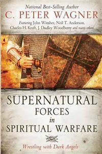 Supernatural Forces in Spiritual Warfare