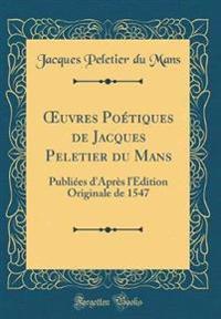 OEuvres Poétiques de Jacques Peletier du Mans