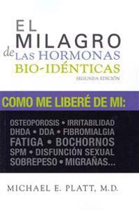El Milagro de Las Hormonas Bio-Identicas