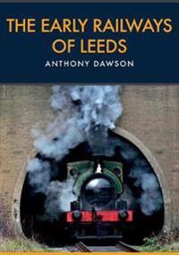 The Early Railways of Leeds