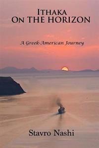 Ithaka on the Horizon: A Greek-American Journey