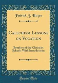 Catechism Lessons on Vocation