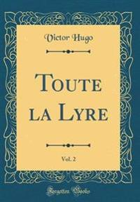 Toute la Lyre, Vol. 2 (Classic Reprint)