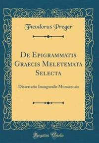 De Epigrammatis Graecis Meletemata Selecta