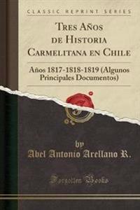 Tres Años de Historia Carmelitana en Chile