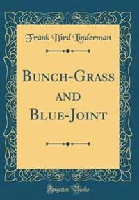 Bunch-Grass and Blue-Joint (Classic Reprint)