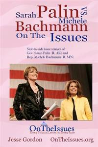 Michele Bachmann vs. Sarah Palin on the Issues: Side-By-Side Issue Stances