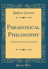 Paradoxical Philosophy
