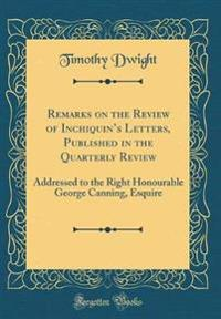 Remarks on the Review of Inchiquin's Letters, Published in the Quarterly Review