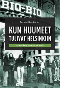 Kun huumeet tulivat Helsinkiin