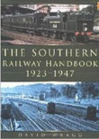 The Southern Railway Handbook 1923-1947