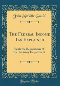 The Federal Income Tax Explained