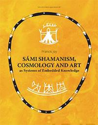 Sámi Shamanism, Cosmology and Art as Systems of Embedded Knowledge