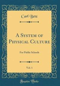 A System of Physical Culture, Vol. 1