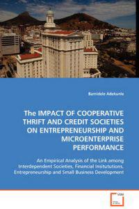 The Impact of Cooperative Thrift and Credit Societies on Entrepreneurship and Microenterprise Performance