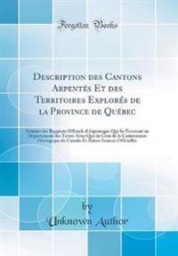 Description des Cantons Arpentés Et des Territoires Explorés de la Province de Québec