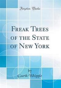 Freak Trees of the State of New York (Classic Reprint)