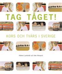 Tag tåget - Kors och tvärs i Sverige