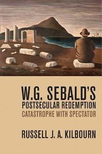 W. G. Sebald's Postsecular Redemption