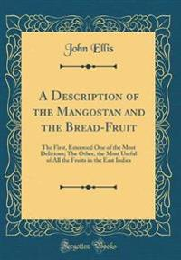 A Description of the Mangostan and the Bread-Fruit