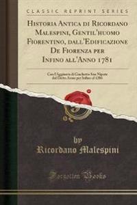 Historia Antica di Ricordano Malespini, Gentil'huomo Fiorentino, dall'Edificazione De Fiorenza per Infino all'Anno 1781