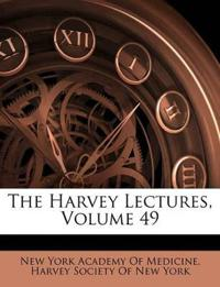The Harvey Lectures, Volume 49