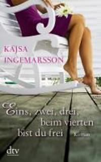 Ingemarsson, K: Eins, zwei, drei - beim vierten bist du frei