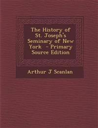 The History of St. Joseph's Seminary of New York  - Primary Source Edition