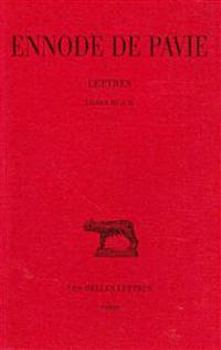 Ennode de Pavie, Lettres Tome II: Livres III Et IV