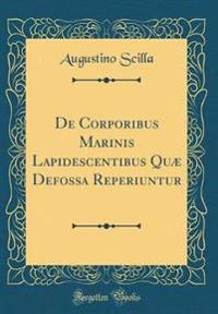 De Corporibus Marinis Lapidescentibus Quæ Defossa Reperiuntur (Classic Reprint)