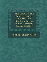 The Land Of The White Helmet, Lights And Shadows Across Africa