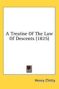 A Treatise Of The Law Of Descents (1825)