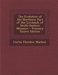 The Evolution of the Northern Part of the Lowlands of South-Eastern Missouri