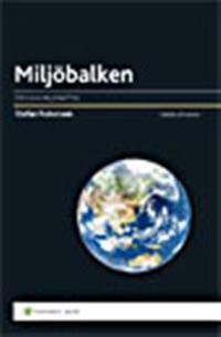Miljöbalken : den nya miljörätten