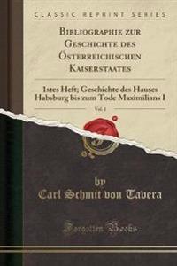 Bibliographie zur Geschichte des Österreichischen Kaiserstaates, Vol. 1