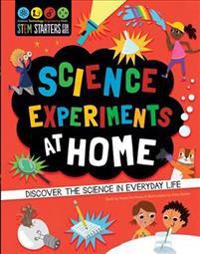 STEM Starters for Kids: Science Experiments at Home