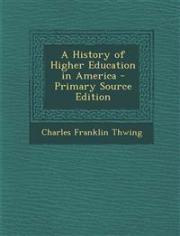 A History of Higher Education in America