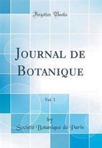 Journal de Botanique, Vol. 1 (Classic Reprint)