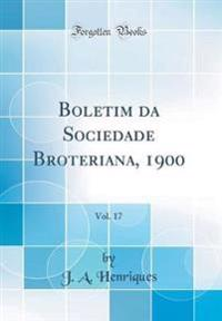 Boletim da Sociedade Broteriana, 1900, Vol. 17 (Classic Reprint)