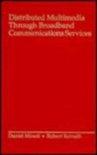 Distributed Multimedia Through Broadband Communications Services