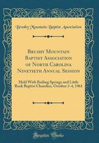Brushy Mountain Baptist Association of North Carolina Ninetieth Annual Session