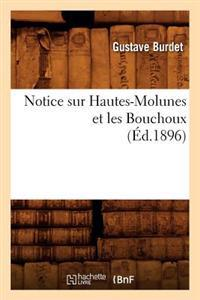 Notice Sur Hautes-Molunes Et Les Bouchoux (�d.1896)