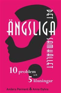 Det ängsliga samhället - 10 problem och 5 lösningar
