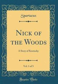 Nick of the Woods, Vol. 1 of 3