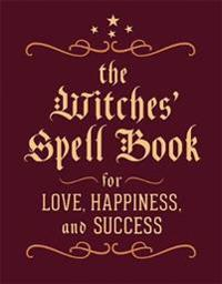 Witches spell book - for love, happiness, and success
