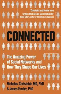 Connected: Amazing Power of Social Networks and How They Shape Our Lives