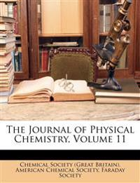 The Journal of Physical Chemistry, Volume 11