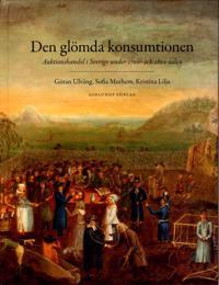 Den glömda konsumtionen : auktionshandel i Sverige under 1700- och 1800-talen