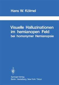 Visuelle Halluzinationen im Hemianopen Feld bei Homonymer Hemianopsie
