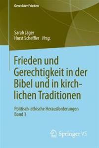 Frieden Und Gerechtigkeit in Der Bibel Und in Kirchlichen Traditionen